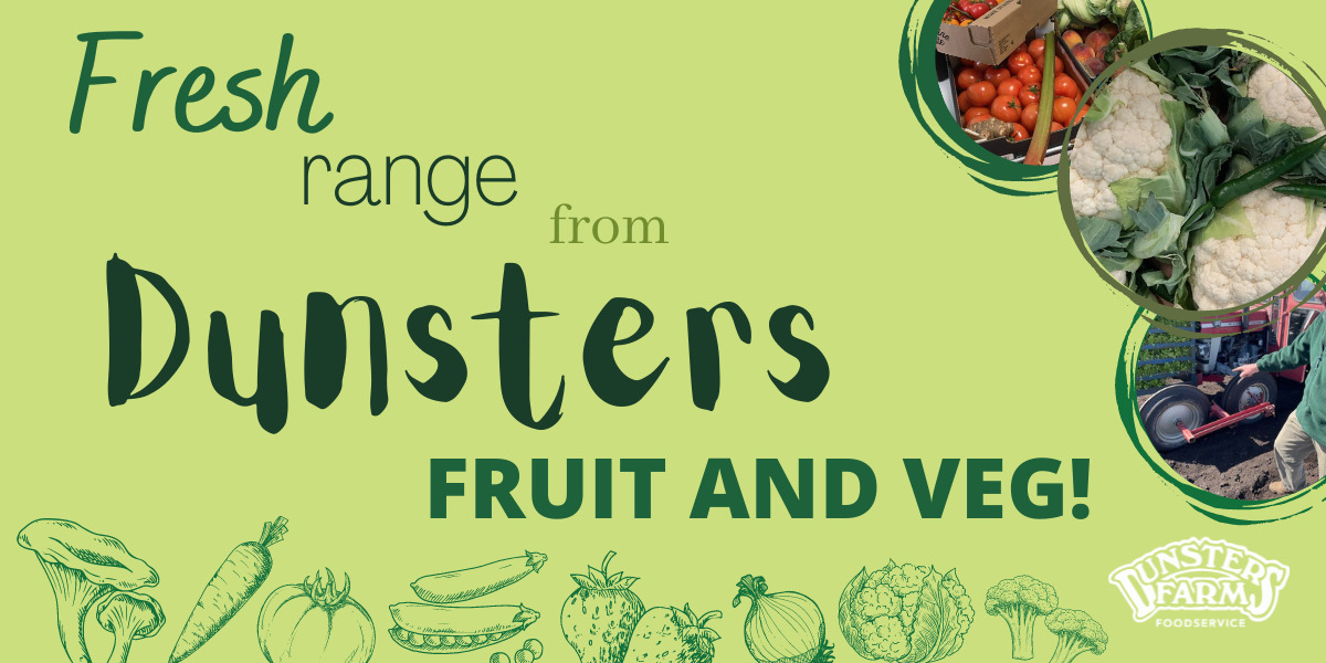 Get your Fresh Fruit & Veg with Dunsters!